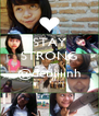 STAY STRONG  @detiiiiinh  - Personalised Poster A4 size