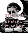 STAY STRONG FOREVER KRISTEN STEWART - Personalised Poster A4 size