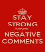 STAY STRONG IGNORE  NEGATIVE COMMENTS - Personalised Poster A4 size