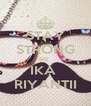 STAY STRONG ME  IKA  RIYANTII - Personalised Poster A4 size