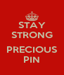 STAY STRONG  PRECIOUS PIN - Personalised Poster A4 size