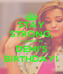 STAY STRONG, TODAY IS DEMI'S BIRTHDAY! - Personalised Poster A4 size
