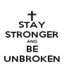 STAY STRONGER AND BE UNBROKEN - Personalised Poster A4 size