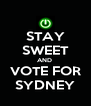 STAY SWEET AND  VOTE FOR SYDNEY - Personalised Poster A4 size
