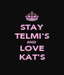 STAY TELMI'S AND LOVE KAT'S - Personalised Poster A4 size