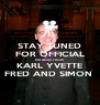 STAY TUNED FOR OFFICIAL MH NEWS FROM KARL YVETTE FRED AND SIMON  - Personalised Poster A4 size