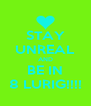 STAY UNREAL AND BE IN 8 LURIG!!!! - Personalised Poster A4 size