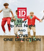 Stay Up All Night AND LOVE ONE DIRECTION - Personalised Poster A4 size