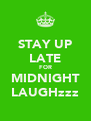 STAY UP LATE FOR MIDNIGHT LAUGHzzz - Personalised Poster A4 size
