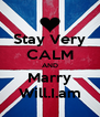 Stay Very CALM AND Marry Will.I.am - Personalised Poster A4 size