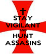 STAY VIGILANT AND HUNT ASSASINS - Personalised Poster A4 size