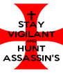 STAY VIGILANT AND HUNT ASSASSIN'S - Personalised Poster A4 size