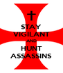 STAY VIGILANT AND HUNT ASSASSINS - Personalised Poster A4 size