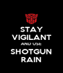 STAY VIGILANT AND USE SHOTGUN RAIN - Personalised Poster A4 size