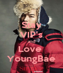 Stay VIP's and Love  YoungBae - Personalised Poster A4 size