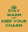 STAY WARM AND KEEP YOUR CHARM - Personalised Poster A4 size