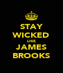STAY WICKED LIKE JAMES BROOKS - Personalised Poster A4 size