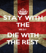STAY WITH THE BEST DIE WITH THE REST - Personalised Poster A4 size