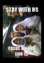 STAY WITH US PASUS KING OF LION (y) - Personalised Poster A4 size