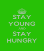 STAY YOUNG AND STAY HUNGRY - Personalised Poster A4 size