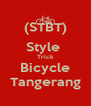 (STBT) Style  Trick Bicycle Tangerang - Personalised Poster A4 size