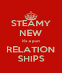 STEAMY NEW It's a pun RELATION SHIPS - Personalised Poster A4 size