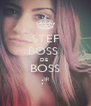 STEF BOSS  DE  BOSS :* - Personalised Poster A4 size