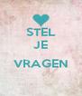 STEL JE  VRAGEN  - Personalised Poster A4 size