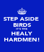 STEP ASIDE  BIRDS IT'S THE HEALY HARDMEN! - Personalised Poster A4 size