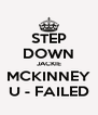 STEP DOWN JACKIE MCKINNEY U - FAILED - Personalised Poster A4 size