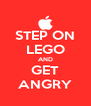STEP ON LEGO AND GET ANGRY - Personalised Poster A4 size