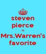 steven pierce is Mrs.Warren's favorite - Personalised Poster A4 size