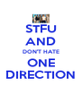 STFU AND DON'T HATE ONE DIRECTION - Personalised Poster A4 size
