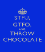 STFU, GTFO, AND THROW CHOCOLATE - Personalised Poster A4 size