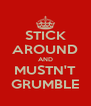 STICK AROUND AND MUSTN'T GRUMBLE - Personalised Poster A4 size