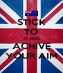 STICK TO IT AND ACHIVE YOUR AIM - Personalised Poster A4 size