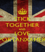 STICK TOGETHER AND LOVE PORTANXAMER - Personalised Poster A4 size