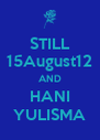 STILL 15August12 AND HANI YULISMA - Personalised Poster A4 size
