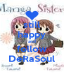 still happy and follow DeRaSoul - Personalised Poster A4 size