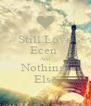 Still Love Ecen  And Nothing  Else - Personalised Poster A4 size