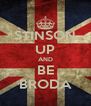 STINSON UP AND BE BRODA - Personalised Poster A4 size