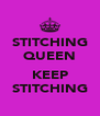 STITCHING QUEEN  KEEP STITCHING - Personalised Poster A4 size