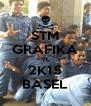 STM GRAFIKA YL 2K15 BASEL - Personalised Poster A4 size
