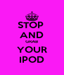 STOP  AND GRAB YOUR IPOD - Personalised Poster A4 size