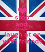 stop and  remeber laugh at or with friends - Personalised Poster A4 size