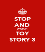 STOP AND WATCH TOY STORY 3 - Personalised Poster A4 size