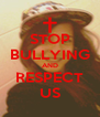 STOP BULLYING AND RESPECT US - Personalised Poster A4 size