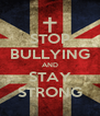 STOP BULLYING AND STAY STRONG - Personalised Poster A4 size