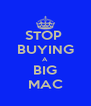 STOP  BUYING A  BIG MAC - Personalised Poster A4 size