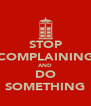 STOP COMPLAINING AND DO SOMETHING - Personalised Poster A4 size